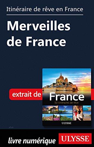 Descargar Libro Itinéraire de rêve en France - Merveilles de France de Collectif