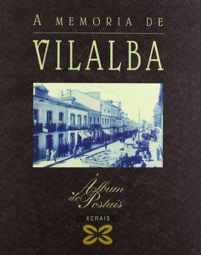 Descargar Libro A memoria de Vilalba (Grandes Obras - Álbums De Postais) de Carlos Díaz Martínez