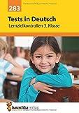 Tests in Deutsch - Lernzielkontrollen 3. Klasse (Lernzielkontrollen, Tests und Proben)