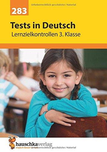 Preisvergleich Produktbild Tests in Deutsch - Lernzielkontrollen 3. Klasse (Lernzielkontrollen, Klassenarbeiten und Proben, Band 283)