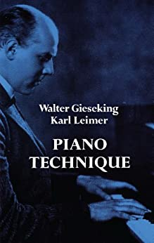 Piano Technique par [Gieseking, Walter, Leimer, Karl]