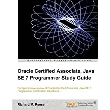 [ Oracle Certified Associate, Java Se 7 Programmer Study Guide ] By Reese, Richard M. ( Author ) Aug-2012 [ Paperback ] Oracle Certified Associate, Java SE 7 Programmer Study Guide