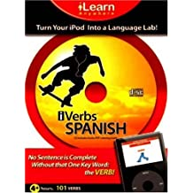 iVerbs Spanish: Turn Your iPod Into a Language Lab: 101 Key Verbs Conjugated at Your Fingertips! (Ilearn Anywhere)