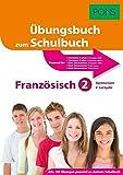 PONS Übungsbuch zum Schulbuch Französisch 2. Lernjahr Gymnasium - Das Übungsbuch passend zu deinem Schulbuch