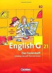 English G 21 - Ausgabe B: Band 2: 6. Schuljahr - Das Ferienheft: A holiday trip with Tom and Jessica. Arbeitsheft