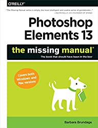 Photoshop Elements 13: The Missing Manual (Missing Manuals)