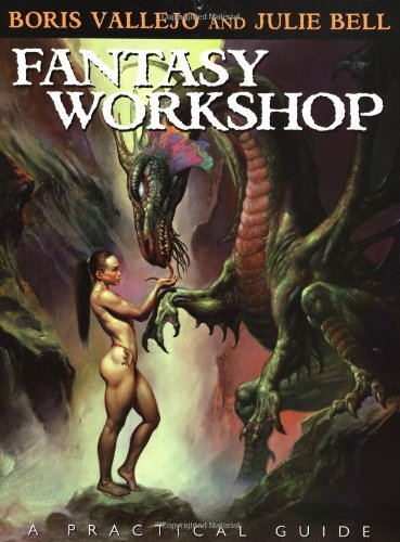 Practical Guide to Fantasy Art: The Fantasy Art Techniques of Boris Vallejo and Julie Bell