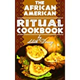 The African-American Ritual Cookbook (English Edition)