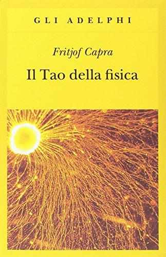 Il tao della fisica (Gli Adelphi) por Fritjof Capra