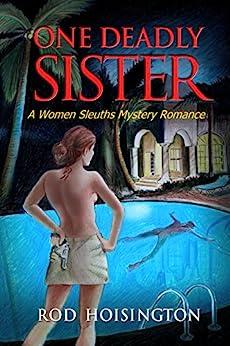 One Deadly Sister: A Women Sleuths Mystery Romance (Sandy Reid Mystery Series Book 1) (English Edition) par [Hoisington, Rod]