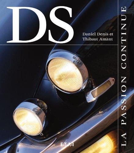 Citroën DS : La passion continue par Daniel Denis