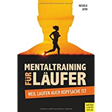 Mentaltraining für Läufer: Weil Laufen auch Kopfsache ist
