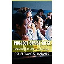 Project Office 2013: Fundamentos de Gestión de Proyectos