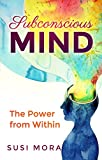 Subconscious Mind: The Power from Within