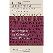 The Epistles to the Colossians and to Philemon: A Commentary on the Greek Text (New International Greek Testament Com (Eerdmans))
