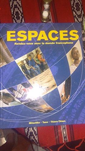 Espaces: Rendez-vous Avec Le Monde Francophone par Cherie Mitschke