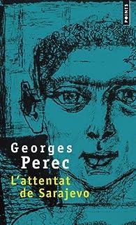 L'attentat de Sarajevo par Georges Perec