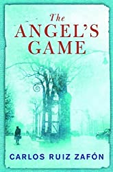 The Angel's Game: The Cemetery of Forgotten Books 2 (The Cemetery of Forgotten Series) (English Edition)