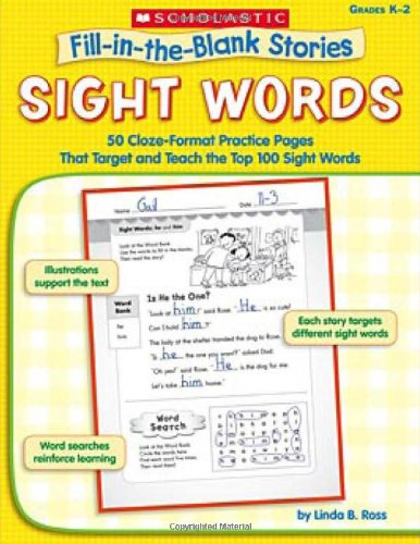 Sight Words: 50 Cloze-Format Practice Pages That Target and Teach the Top 100 Sight Words (Fill-in-the-Blank Stories)
