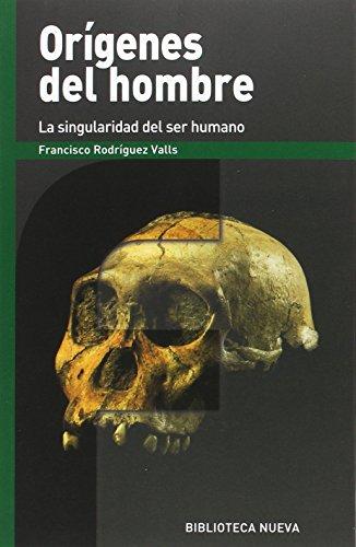 Orígenes del hombre: La singularidad del ser humano (FRONTERAS) por Francisco Rodríguez Valls