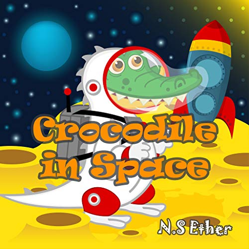 1b3e232e0e9c Crocodile in Space  The Little Crocodile in Space And his friends from the  Little Animal