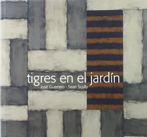 Tigres en el jardin José Guerrero: Sean Scully - Tigres En El Jardin