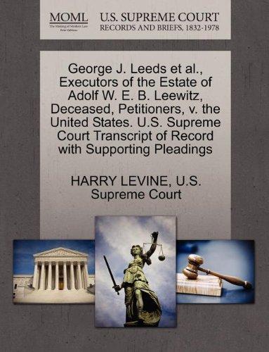 George J. Leeds et al., Executors of the Estate of Adolf W. E. B. Leewitz, Deceased, Petitioners, V. the United States. U.S. Supreme Court Transcript