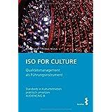 ISO FOR CULTURE: Qualitätsmanagement als Führungsinstrument - Standards in Kulturbetrieben praktisch umsetzen AUDIENCING III