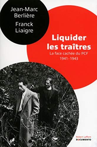 Liquider les traîtres par Jean-Marc BERLIÈRE, Franck LIAIGRE