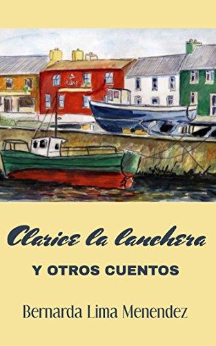 Clarice la lanchera: Y otros cuentos por Bernarda Lima Menendez