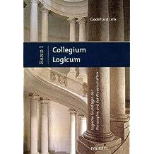 Collegium Logicum - Logische Grundlagen der Philosophie und der Wissenschaften: Band 1 und 2