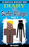 #10: Diary of a Surfer Villager: Book 6: (an unofficial Minecraft book)