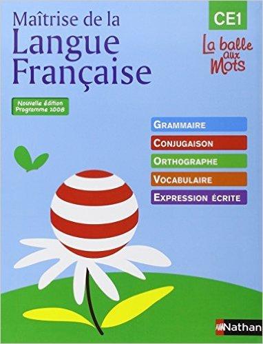 Maîtrise de la Langue Française, CE1 : Grammaire, conjugaison, orthographe, vocabulaire, expression écrite de Jean-Paul Dupre ,Martine Descouens ,Philippe Lapeyre ( 23 juin 2009 )
