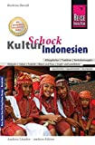 Reise Know-How KulturSchock Indonesien: Alltagskultur, Traditionen, Verhaltensregeln, ...