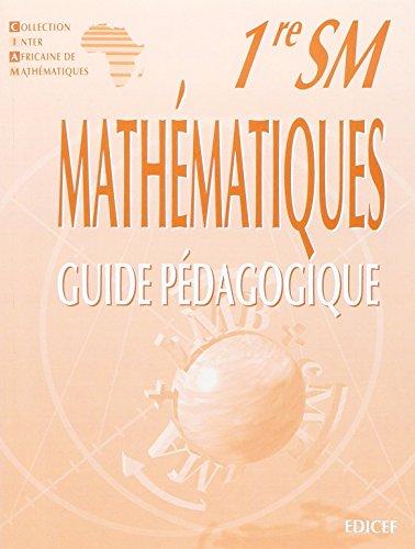 Mathematiques 1re Sm - Guide Pedagogique