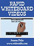 Rapid Whiteboard Videos: Quick Guide for Educators and Marketers Using Videoscribe (English Edition)