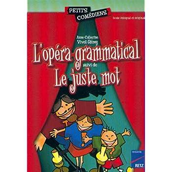 L'opéra-grammatical - Le juste mot