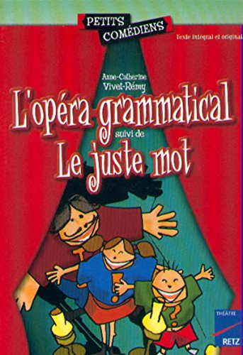 L'opéra grammatical. suivi de Le juste mot (Petits comédiens) por Anne-Catherine Vivet-Rémy