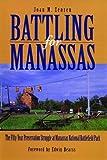 Battling for Manassas: Fifty-year Preservation Struggle at Manassas National Battlefield Park