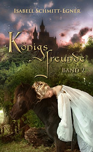 Königsfreunde - Band 2 von [Schmitt-Egner,Isabell]