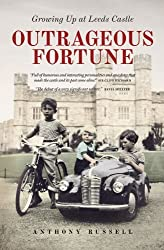 Outrageous Fortune: Growing Up at Leeds Castle by Anthony Russell (2013-11-11)