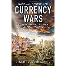 Currency Wars: The Making of the Next Global Crisis.