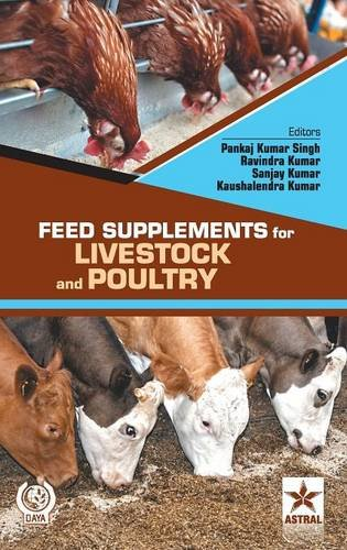 Feed Supplements for Livestock and Poultry por Pankaj kumar & Kumar Ravindra & Singh