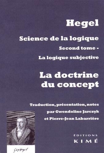 Science de la logique : Tome 2, La logique subjective ou La doctrine du concept