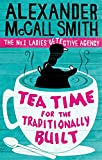 Tea Time for the Traditionally Built | McCall Smith, Alexander (1948-....). Auteur