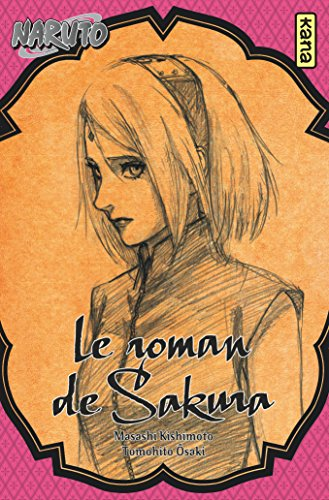 Naruto : Les Romans Edition simple Le roman de Sakura