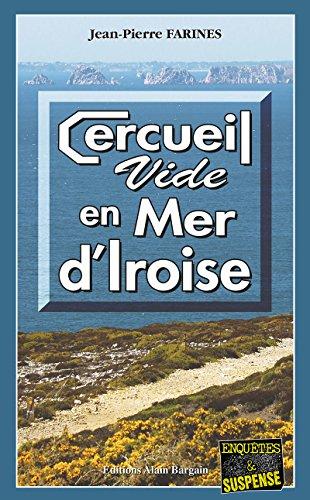 Cercueil vide en Mer d'Iroise: Intrigue à Camaret (Enquêtes & Suspense) par Jean-Pierre Farines