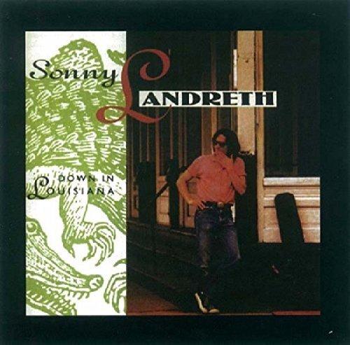 Down in Louisiana by SONNY LANDRETH (2012-04-02)