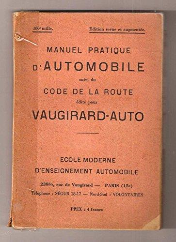 Manuel pratique d'automobile avec description détaillée de la Magnéto suivi du Code de la route