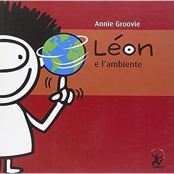 Léon E L'ambiente. Ediz. Illustrata